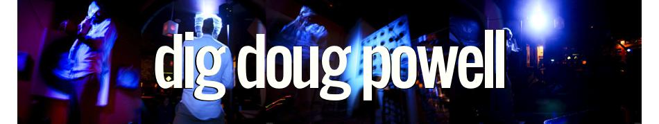 Dig Doug Powell